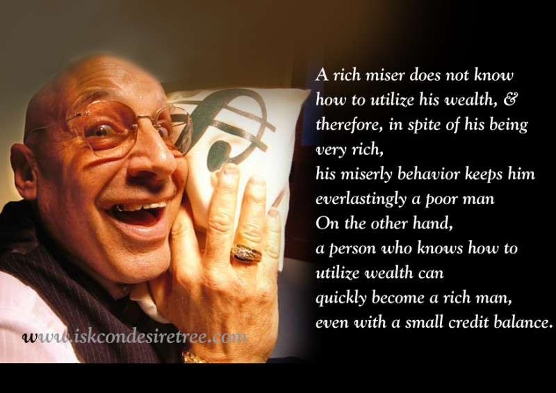 Quotes by Srila Prabhupada on A Miser