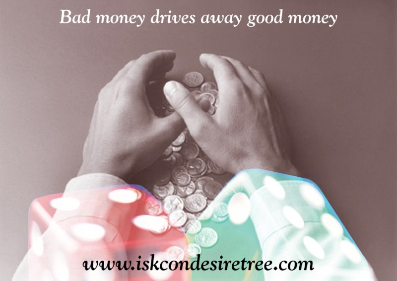 Quotes by Srila Prabhupada on Bad Money