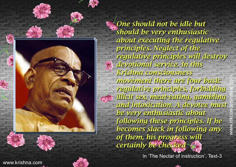 Quotes by Srila Prabhupada on Following The 4 Regulative Principles