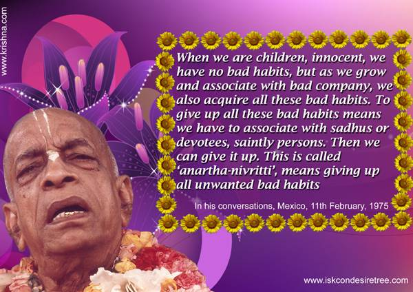 Quotes by Srila Prabhupada on Giving up Unwanted Bad Habits
