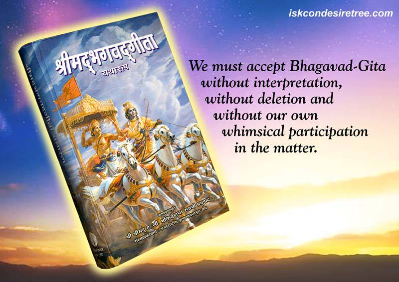 Quotes by Srila Prabhupada on How We Should Accept The Bhagavad Gita