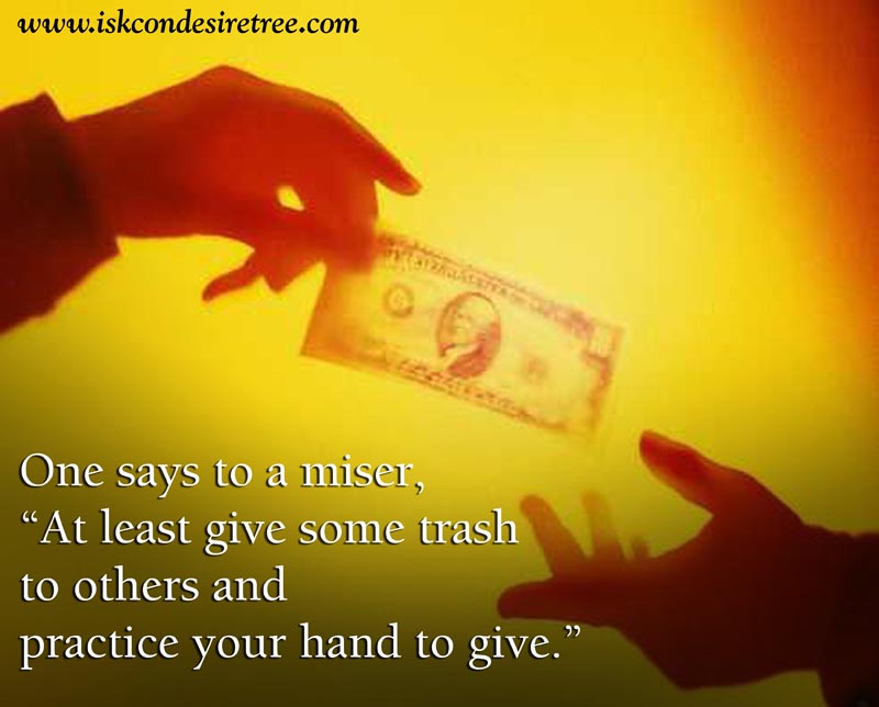 Quotes by Srila Prabhupada on Practice for A Miser