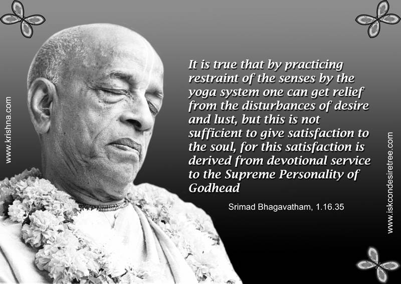Quotes by Srila Prabhupada on Satisfaction Derived From Devotional Service