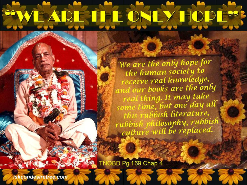 Quotes by Srila Prabhupada on The Only Hope