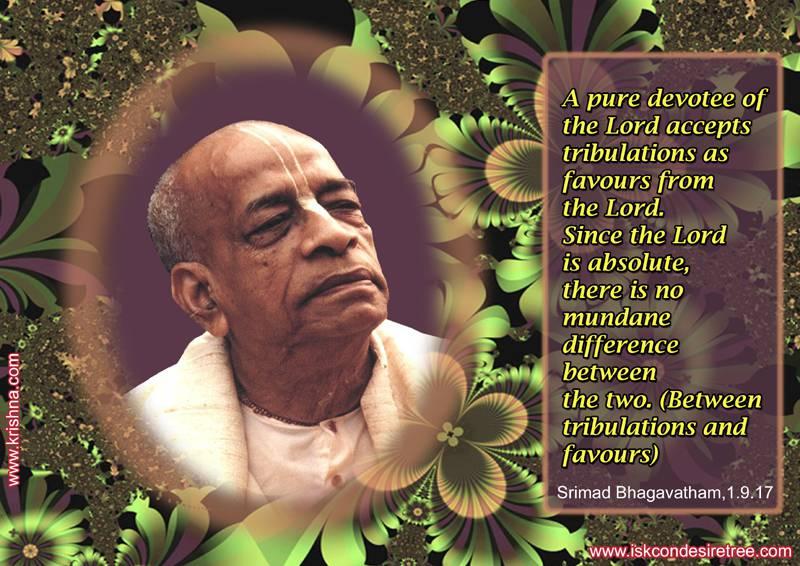 Quotes by Srila Prabhupada on Tribulations