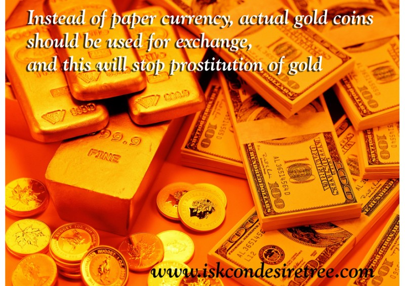 Quotes by Srila Prabhupada on Using Gold And Not Paper Currency