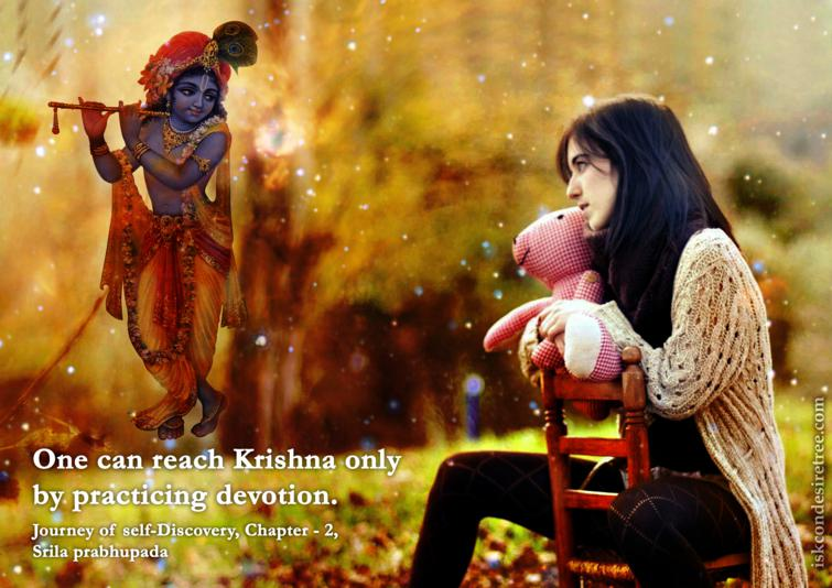 Quotes by Srila Prabhupada on Reaching Krishna