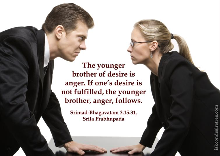 Quotes by Srimad Bhagavatam on Desire's Younger Brother - Anger