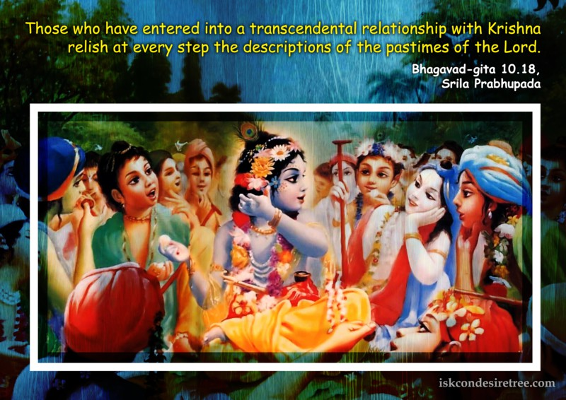 Srila Prabhupada on Relishing The Descriptions of The Pastimes of Lord Krishna