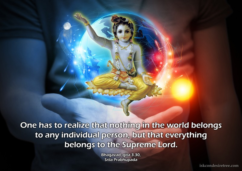 Srila Prabhupada on Everything Belongs To The Supreme Lord