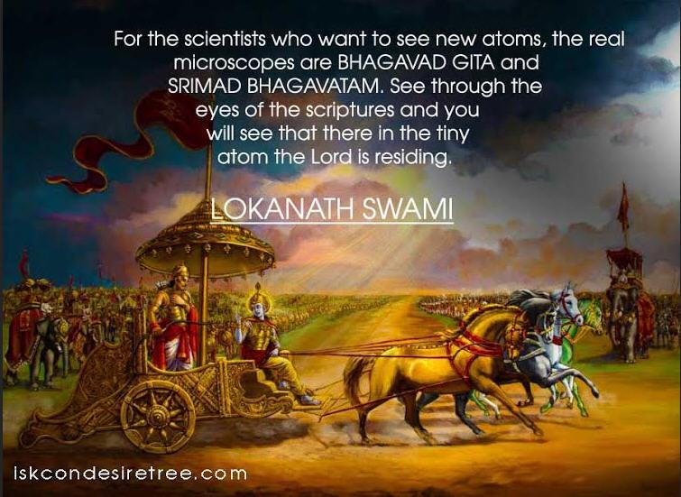 New Atoms, the real Microscopes are Bhagavad Gita