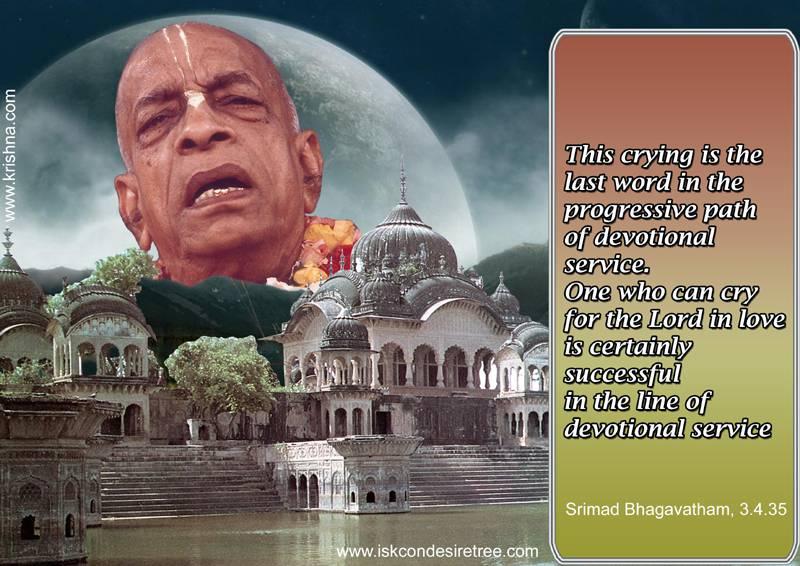 Quotes by Srila Prabhupada on Crying For Lord Krishna