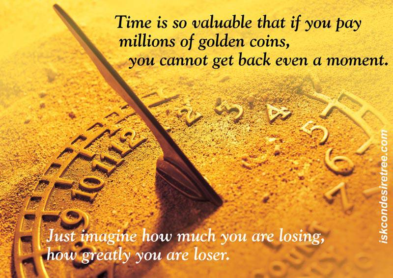 The Value Of Time Spiritual Quotes By Iskcon Desire Tree