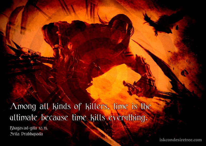 Srila Prabhupada on Time - The Ultimate Killer
