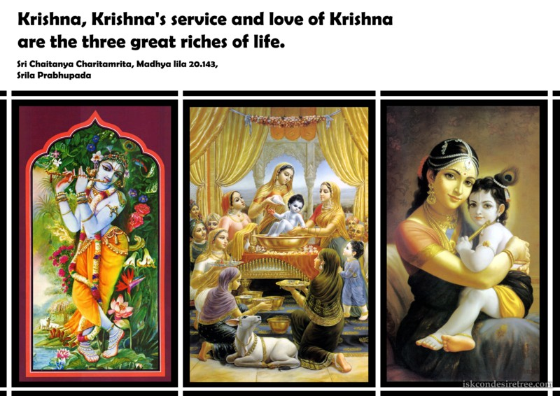 Chaitanya Caritamrta on Three Great Riches Of Life